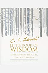 C. S. Lewis' Little Book of Wisdom: Meditations on Faith, Life, Love, and Literature Paperback