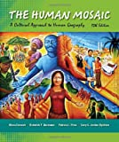 img - for The Human Mosaic: A Cultural Approach to Human Geography book / textbook / text book