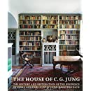 The House of C. G. Jung: The History and Restoration of <BR>the Residence of Emma and Carl Gustav Jung-Rauschenbach