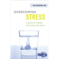 Overcoming Stress: Advice for People Who Give Too Much (English Edition)