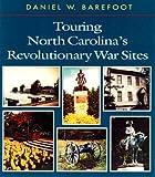 Touring North Carolina's Revolutionary War Sites, Daniel W. Barefoot, 089587217X