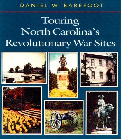 Touring North Carolina's Revolutionary War Sites (Touring the - Carolina South Barefoot
