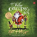 Father Christmas and Me Audiobook by Matt Haig Narrated by Natascha McElhone