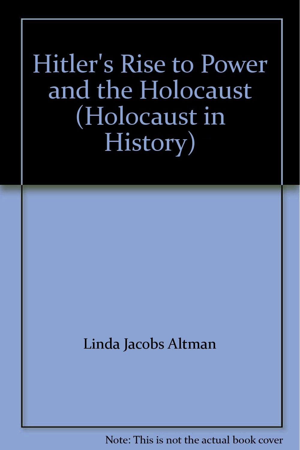 Hitler's Rise to Power and the Holocaust (Holocaust in History)