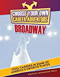 img - for Choose Your Own Career Adventure on Broadway (Bright Futures Press: Choose Your Own Career Adventure) book / textbook / text book