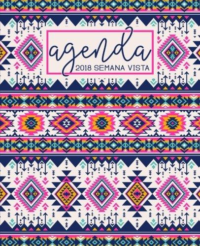 Agenda: 2018 Agenda semana vista espaol : 190 x 235 mm, 160 g/m : Bonito estampado azteca en rosa (Calendarios, agendas y organizadores personales) (Volume 8) (Spanish Edition)