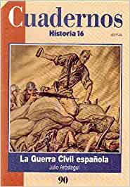 LA GUERRA CIVIL ESPAÑOLA HISTORIA 16: Amazon.es: AROSTEGUI, JULIO: Libros