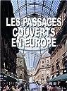 Les Passages couverts en Europe