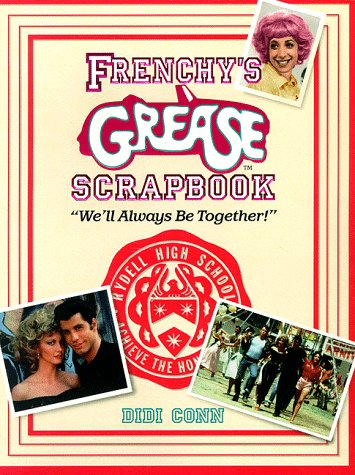 Frenchy's Grease Scrapbook: We'll Always Be Together -