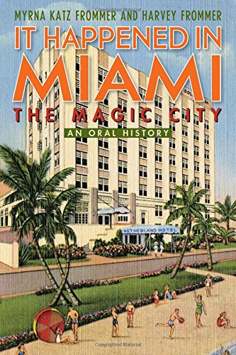 Books : It Happened in Miami, the Magic City: An Oral History