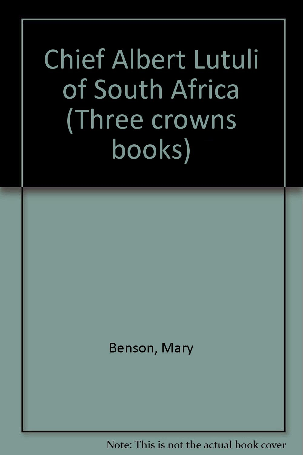 Chief Albert Lutuli of South Africa (Three crowns books)