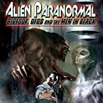 Alien Paranormal: Bigfoot, UFOs and the Men in Black |  Reality Entertainment