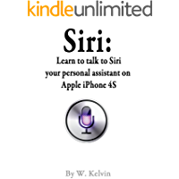 Siri: Learn to talk to Siri your personal assistant on Apple iPhone 4S