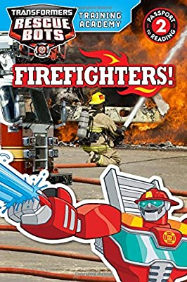 Transformers Rescue Bots: Training Academy: Firefighters! (Passport to Reading Level 2)