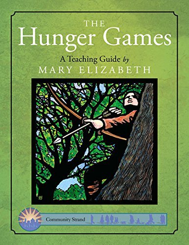 The Hunger Games: A Teaching Guide (Discovering Literature Series: Challengi)