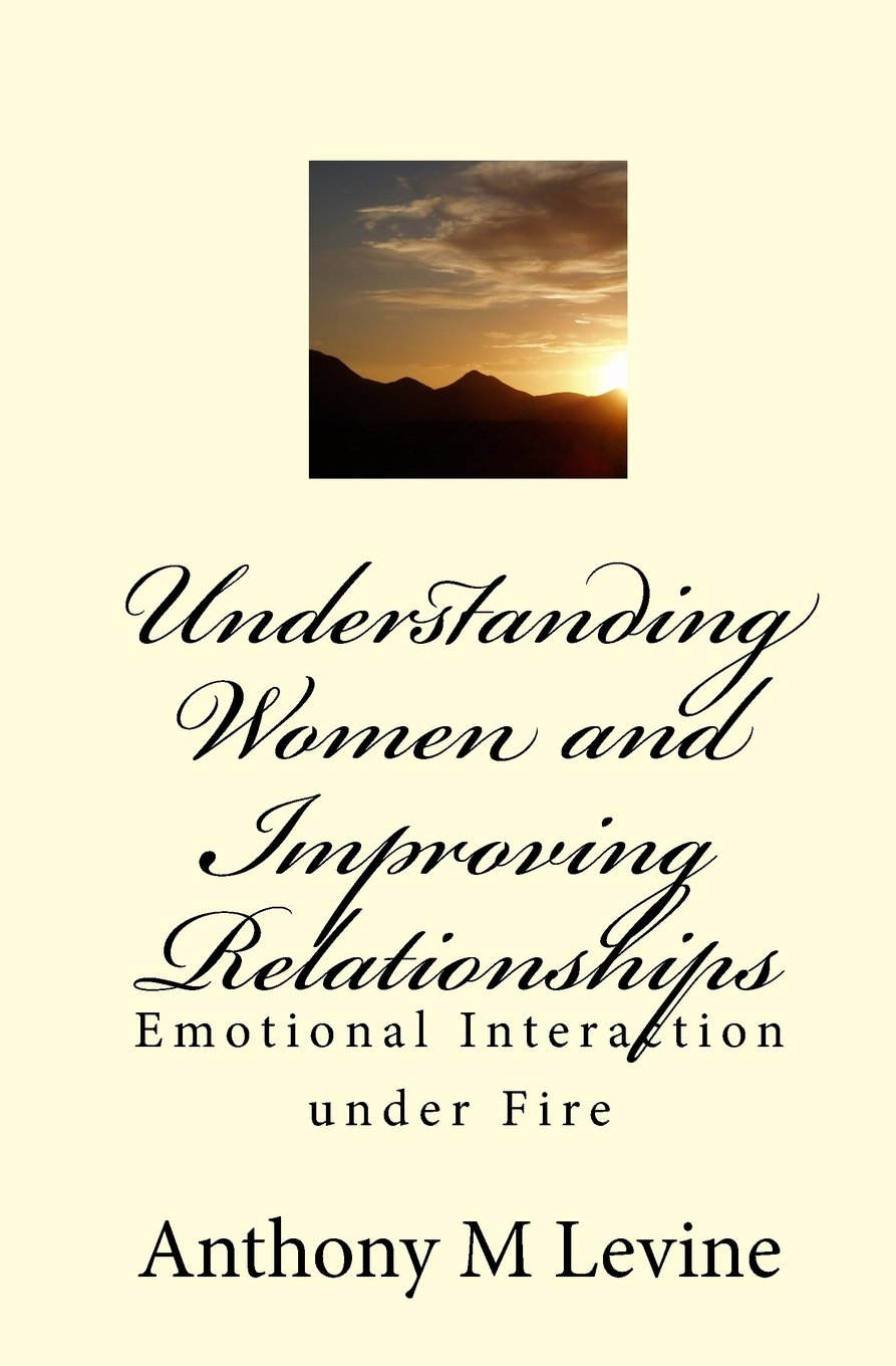 Read Online Understanding Women and Improving Relationships: Emotional interaction under fire PDF