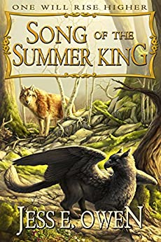 Song of the Summer King: Book I of the Summer King Chronicles by [Owen, Jess E.]