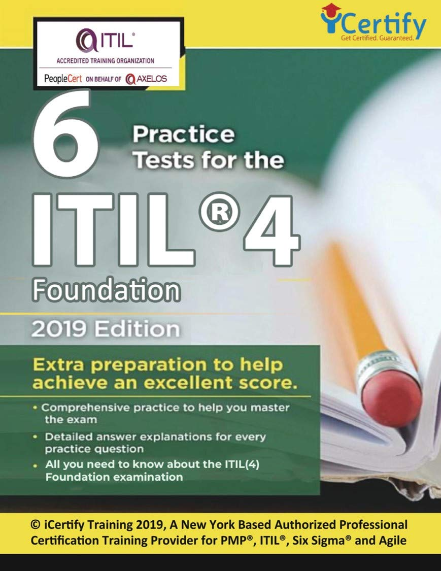 ITIL® 4 Foundation Practice Tests  Get Certified Guaranteed With 200+ Detailed ITIL 4 Foundation QnAs  English Edition