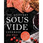 The Everyday Sous Vide Cookbook: 150 Easy to Make at Home Recipes