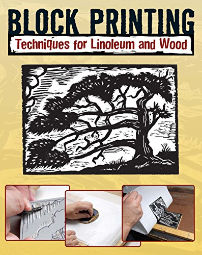 Block Printing: Techniques for Linoleum and Wood (Woodblock Printing)
