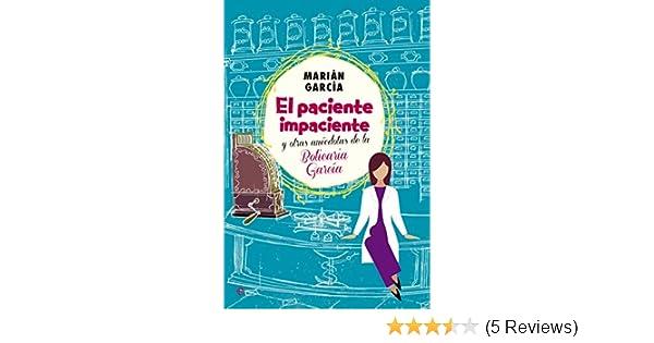 Amazon.com: El Paciente Impaciente Y Otras Anécdotas De La Boticaria García (Actualidad) (Spanish Edition) eBook: Marián García, Soledad Gallego- Díaz: ...