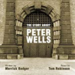 The Story About Peter Wells | Merrick Badger