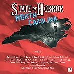North Carolina: State of Horror | Frank Larnerd,Susan Hicks Wong,Stuart Conover,Kerry Lipp,Armand Rosamilia,Kathryn M. Hearst,Matt Andrew,Kenneth W. Cain
