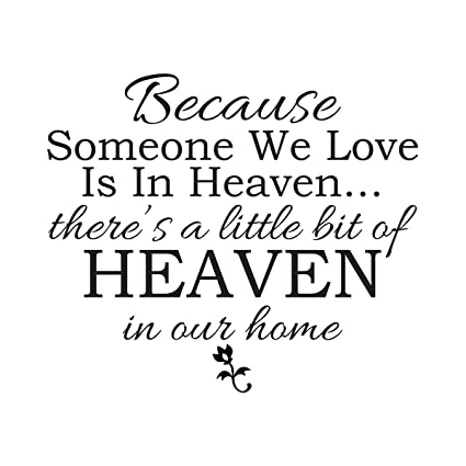 Amazoncom Empresal Because Someone We Love Is In Heaven Vinyl Wall