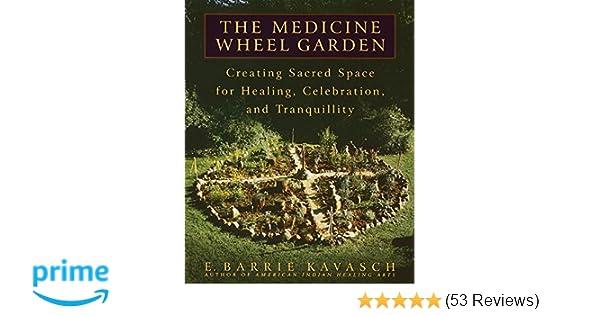 The Medicine Wheel Garden Creating Sacred Space for Healing – Medicine Wheel Garden Plans