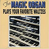 : The Magic Organ Plays Your Favorite Waltzes