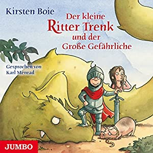 Der kleine Ritter Trenk und der Große Gefährliche Hörbuch