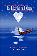 It's Like the Full Moon (Sayings Book 1) Kindle Edition