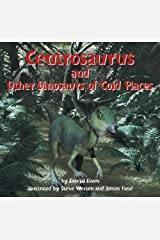 Centrosaurus and Other Dinosaurs of Cold Places (Dinosaur Find) Library Binding