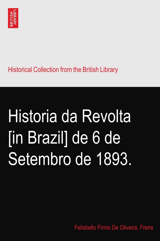 Historia da Revolta [in Brazil] de 6 de Setembro de 1893. pdf epub