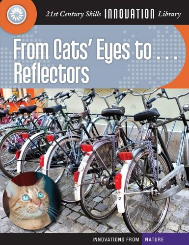 From Cats' Eyes To... Reflectors (21st Century Skills Innovation Library: Innovations from Nature) ebook