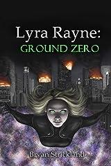 Lyra Rayne: Ground Zero Paperback