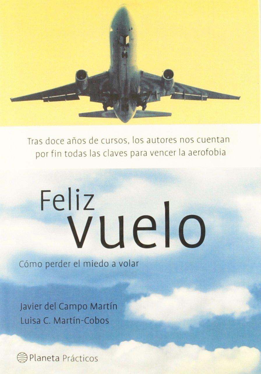 Download Feliz Vuelo: Como Perder El Miedo a Volar (Planeta Practicos) (Spanish Edition) ebook