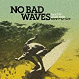 img - for No Bad Waves: Talking Story with Mickey Munoz by (2011-08-01) book / textbook / text book