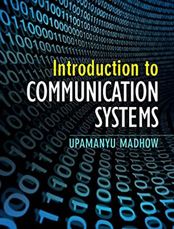 Amazon introduction to communication systems ebook upamanyu introduction to communication systems 1st edition kindle edition fandeluxe Images