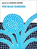 The Blue Garden, Howes, Barbara, 0819510629