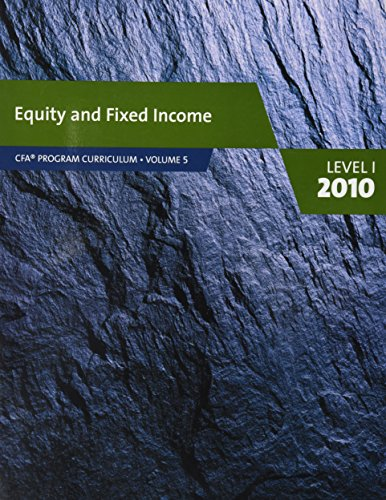 Equity and Fixed Income (Level 1) (CFA Program Curriculum, Volume 5 level 1 2010)