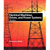 Electrical Machines, Drives and Power Systems by Theodore Wildi (2001-11-01)