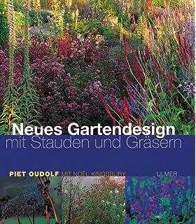 Neues Gartendesign Mit Stauden Und Grasern Amazon De Piet Oudolf