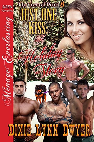 Armored Siren - Just One Kiss: A Holiday Story [The Town of Pearl 8] (Siren Publishing Menage Everlasting)