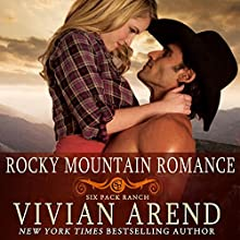 Rocky Mountain Romance: Six Pack Ranch Series, Book 7 Audiobook by Vivian Arend Narrated by Tatiana Sokolov