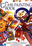 img - for The Glass Painting Book by Jane Dunsterville (1997-03-23) book / textbook / text book