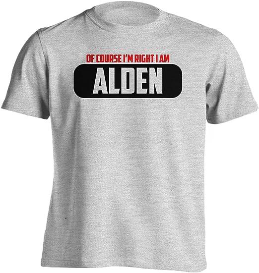 Camiseta para adulto con texto en inglés «Im Right I Am Alden ...