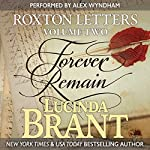 Forever Remain: Roxton Letters Volume Two: Roxton Family Saga, Book 7 | Lucinda Brant