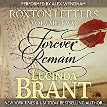 Forever Remain: Roxton Letters Volume Two: Roxton Family Saga, Book 7 Audiobook by Lucinda Brant Narrated by Alex Wyndham