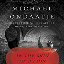 In the Skin of a Lion Audiobook by Michael Ondaatje Narrated by Tom McCamus